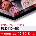 tirage Plexi'Art -> Plexi'Dark