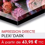 tirage Plexi'Art -> Plexi'Dark
